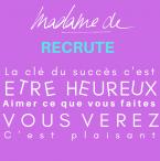 Madame de recrute