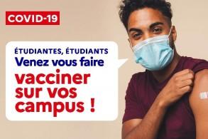 Étudiants, étudiantes, venez vous faire vacciner sur vos campus